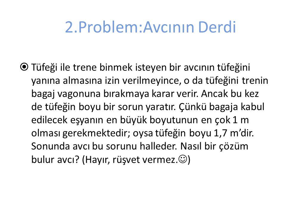 2.Problem:Avcının Derdi