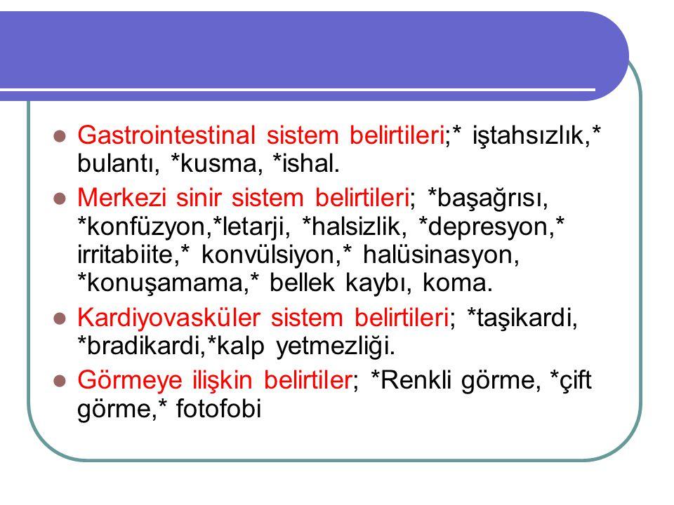 Gastrointestinal sistem belirtileri;. iştahsızlık,. bulantı,. kusma,