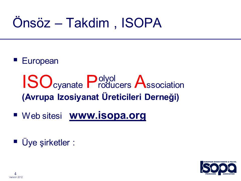 Önsöz – Takdim , ISOPA European. ISOcyanate Producers Association (Avrupa Izosiyanat Üreticileri Derneği)
