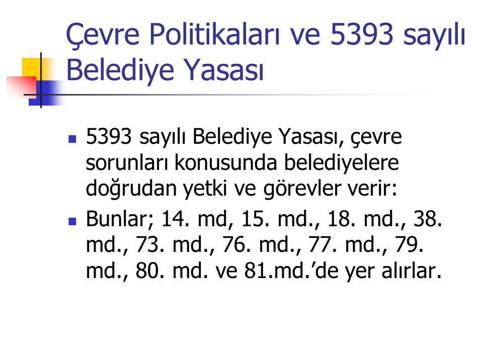 Çevre Politikaları ve 5393 sayılı Belediye Yasası