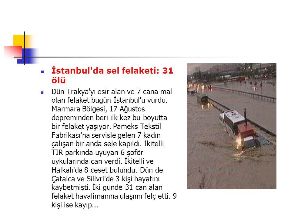İstanbul da sel felaketi: 31 ölü