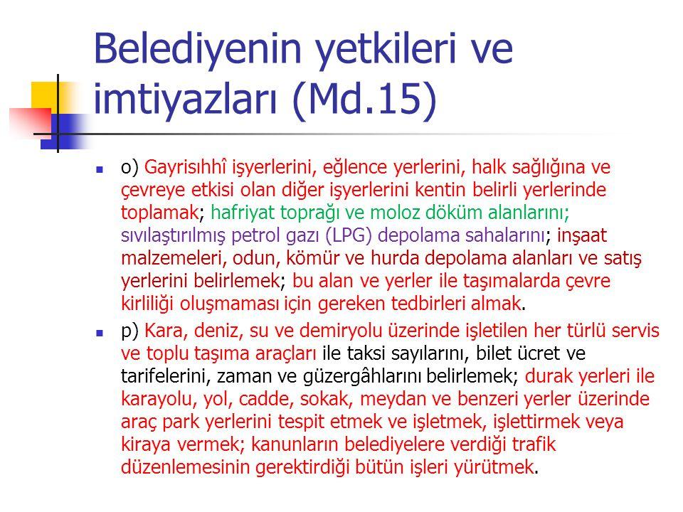 Belediyenin yetkileri ve imtiyazları (Md.15)