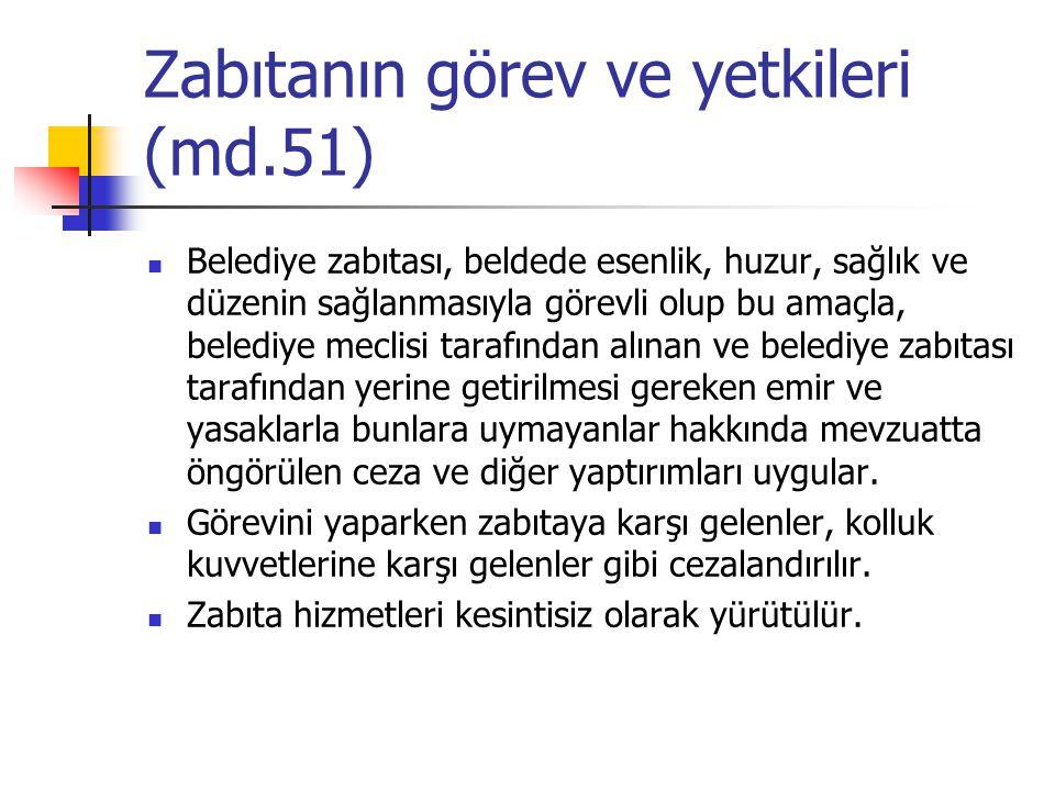 Zabıtanın görev ve yetkileri (md.51)