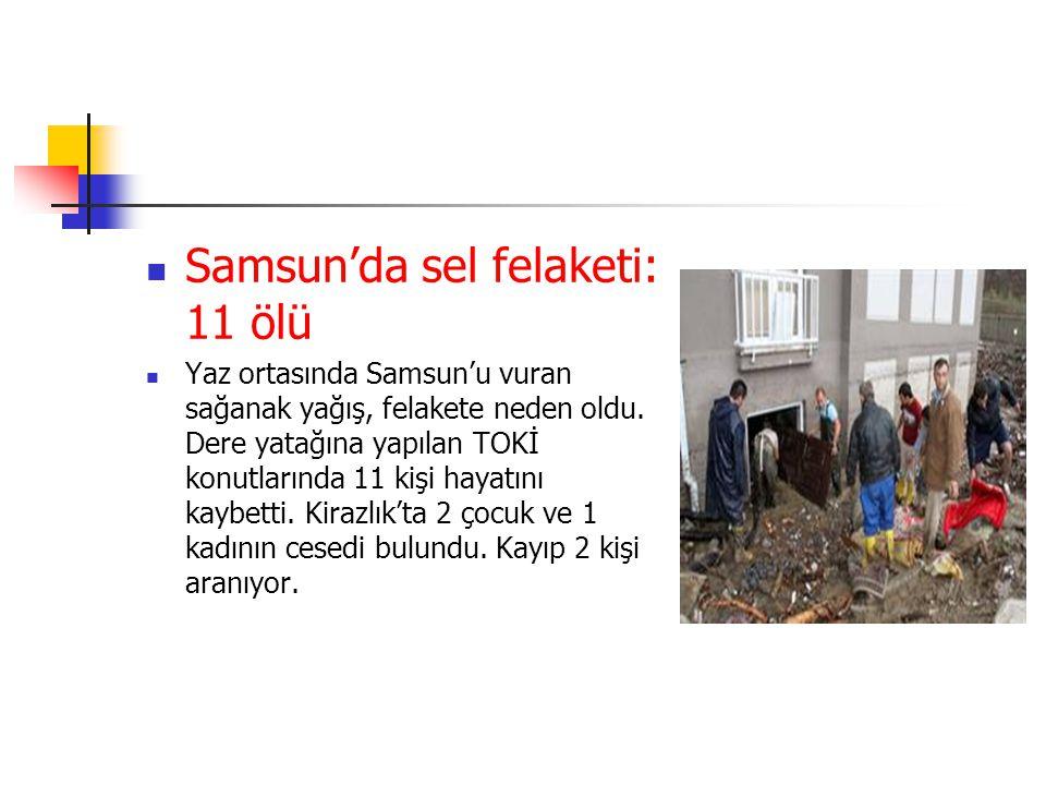 Samsun'da sel felaketi: 11 ölü