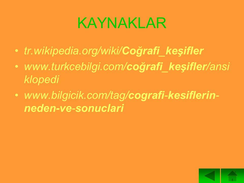 KAYNAKLAR tr.wikipedia.org/wiki/Coğrafi_keşifler