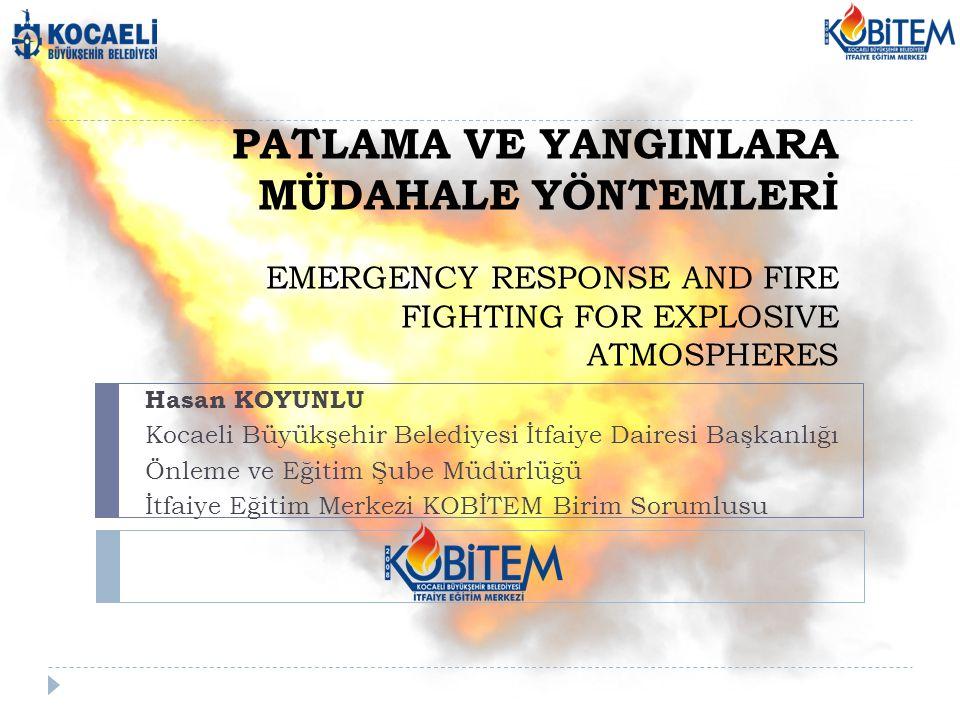 PATLAMA VE YANGINLARA MÜDAHALE YÖNTEMLERİ EMERGENCY RESPONSE AND FIRE FIGHTING FOR EXPLOSIVE ATMOSPHERES