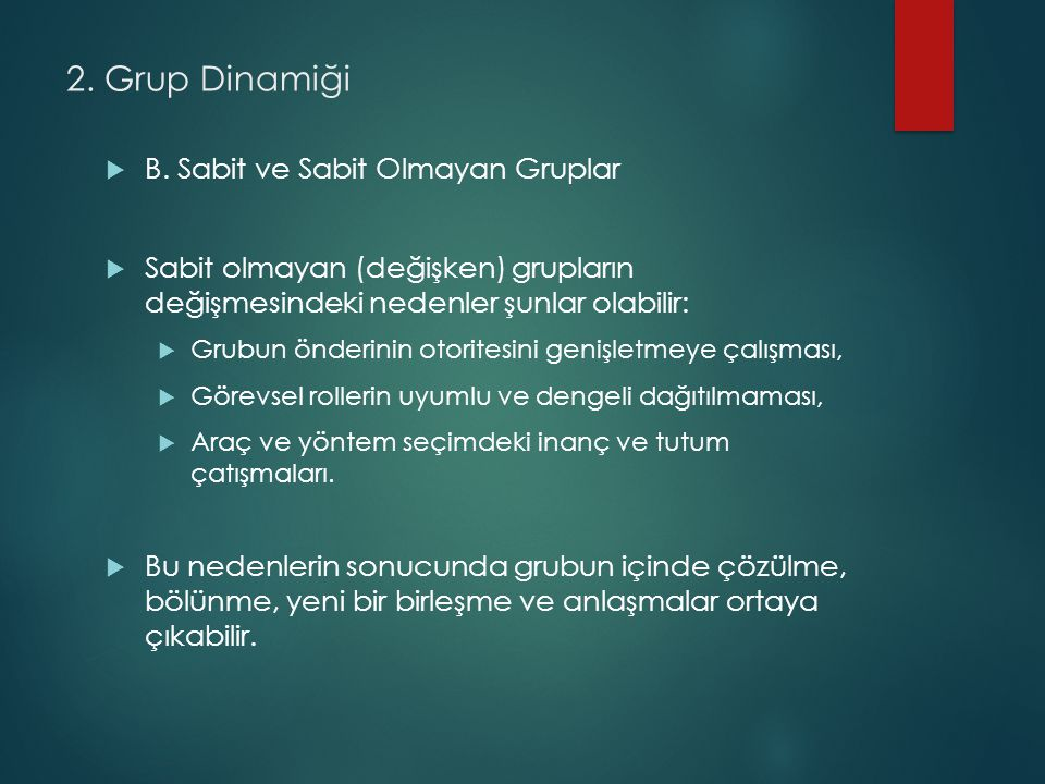 2. Grup Dinamiği B. Sabit ve Sabit Olmayan Gruplar