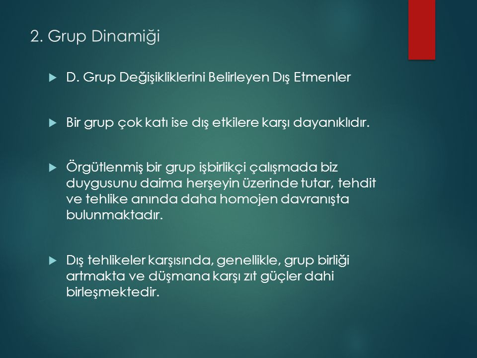 2. Grup Dinamiği D. Grup Değişikliklerini Belirleyen Dış Etmenler