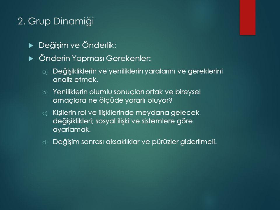 2. Grup Dinamiği Değişim ve Önderlik: Önderin Yapması Gerekenler: