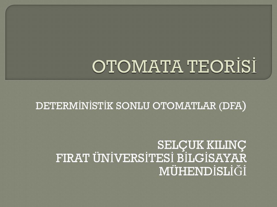 OTOMATA TEORİSİ SELÇUK KILINÇ