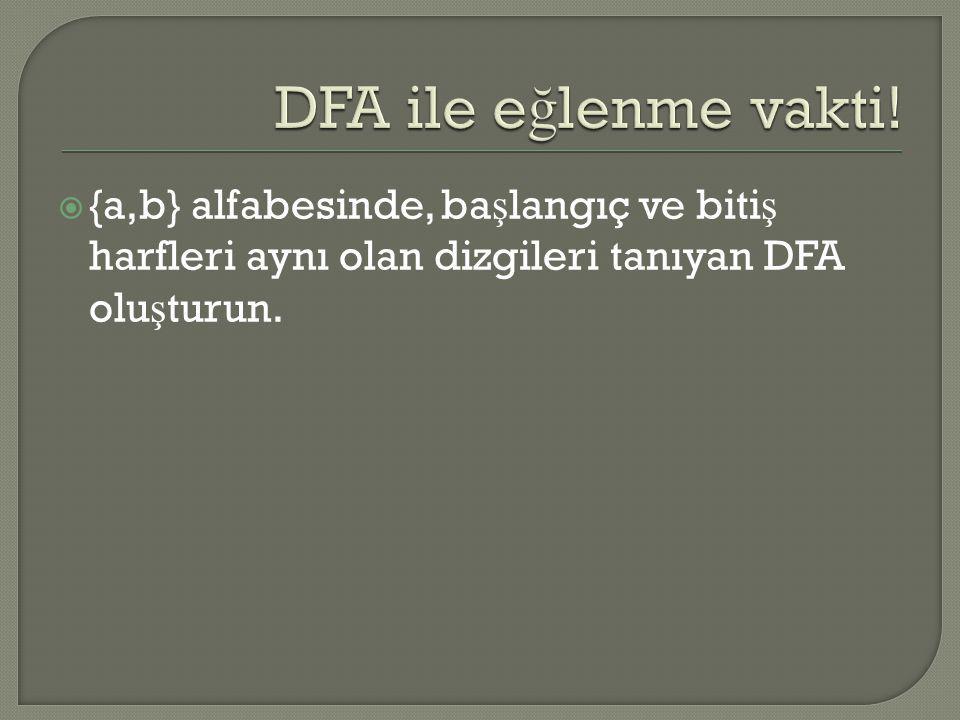 DFA ile eğlenme vakti.