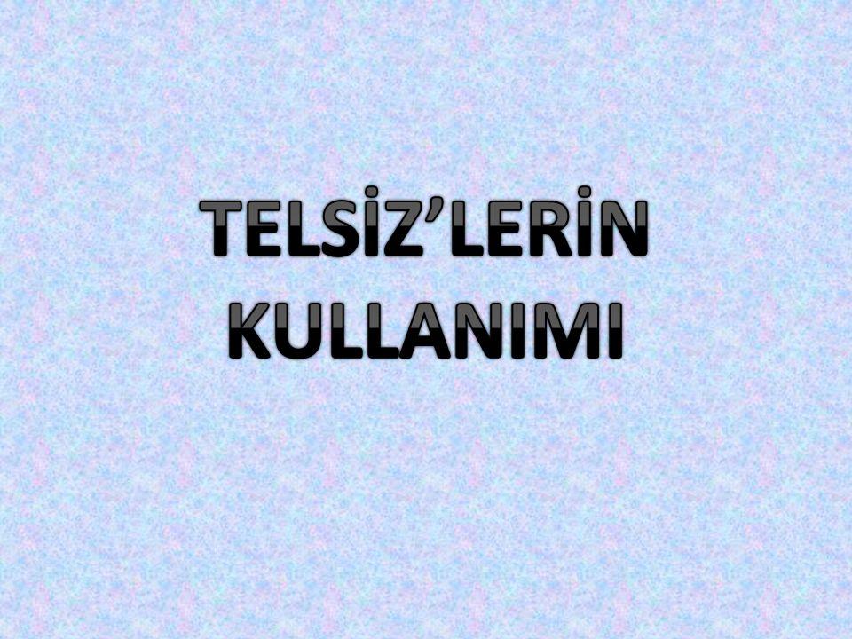 TELSİZ'LERİN KULLANIMI