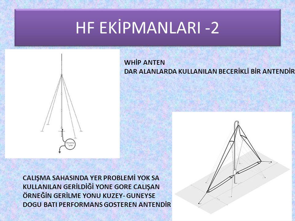 HF EKİPMANLARI -2 WHİP ANTEN