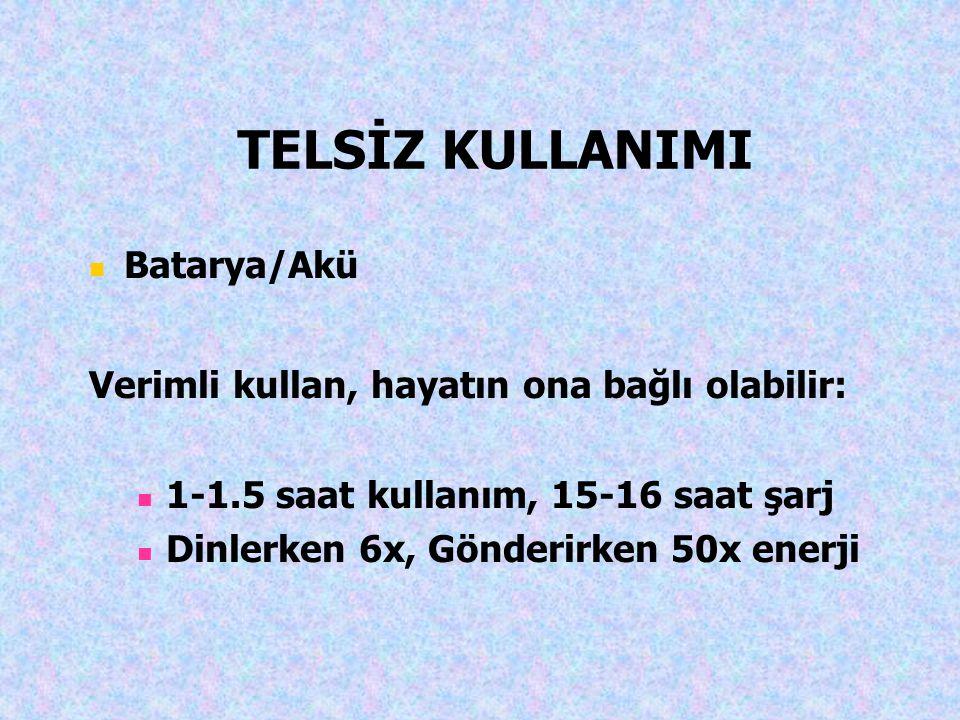 TELSİZ KULLANIMI Batarya/Akü