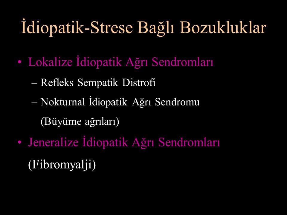 İdiopatik-Strese Bağlı Bozukluklar