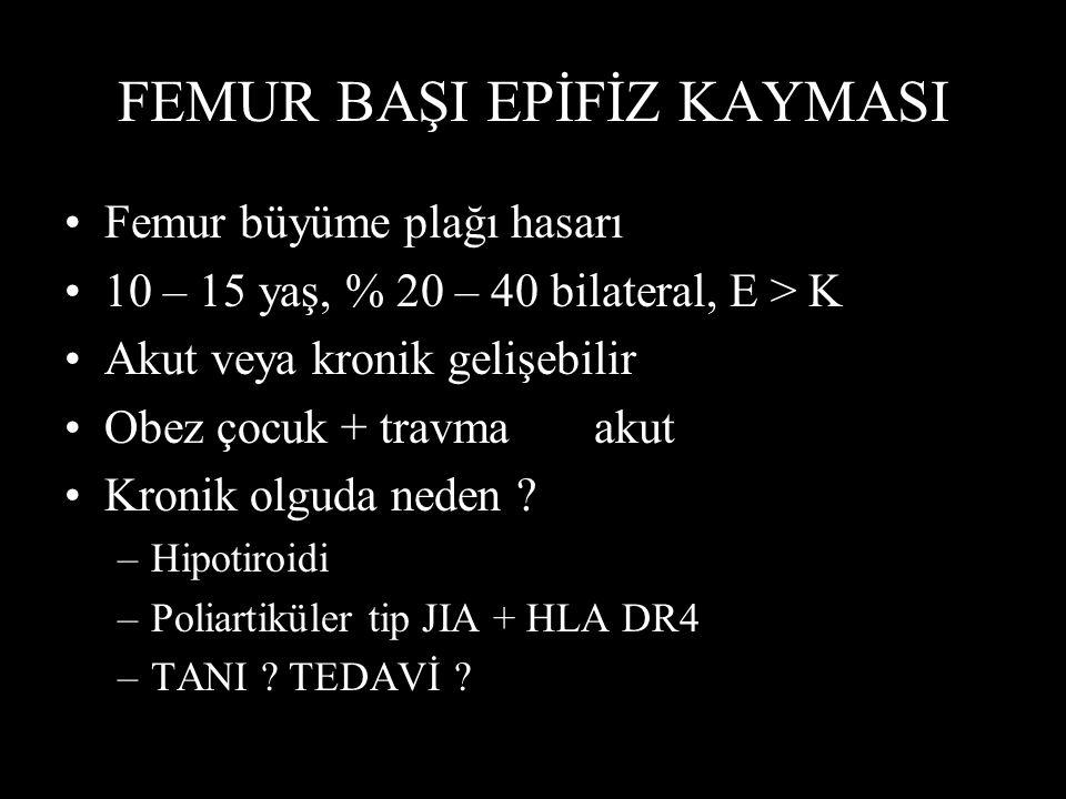 FEMUR BAŞI EPİFİZ KAYMASI