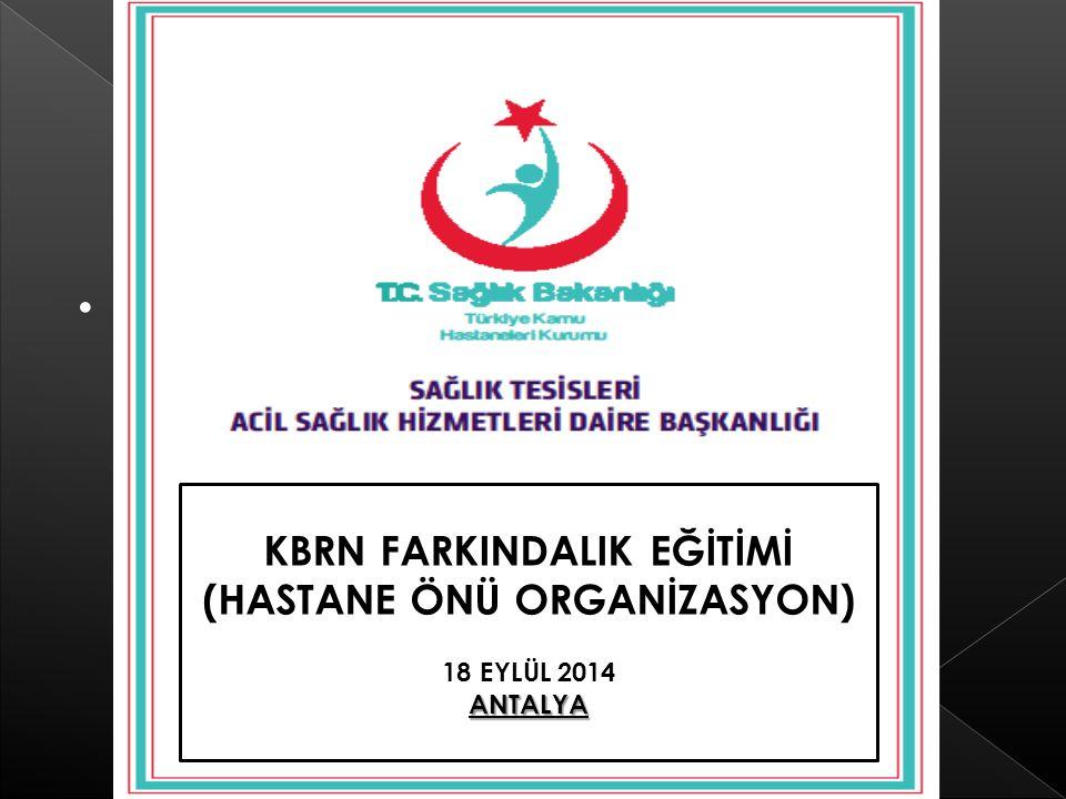 KBRN FARKINDALIK EĞİTİMİ (HASTANE ÖNÜ ORGANİZASYON)