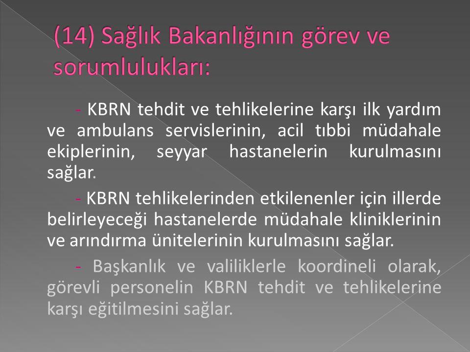 (14) Sağlık Bakanlığının görev ve sorumlulukları: