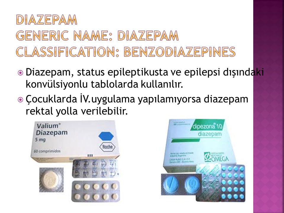 Diazepam Generic Name: Diazepam Classification: Benzodiazepines