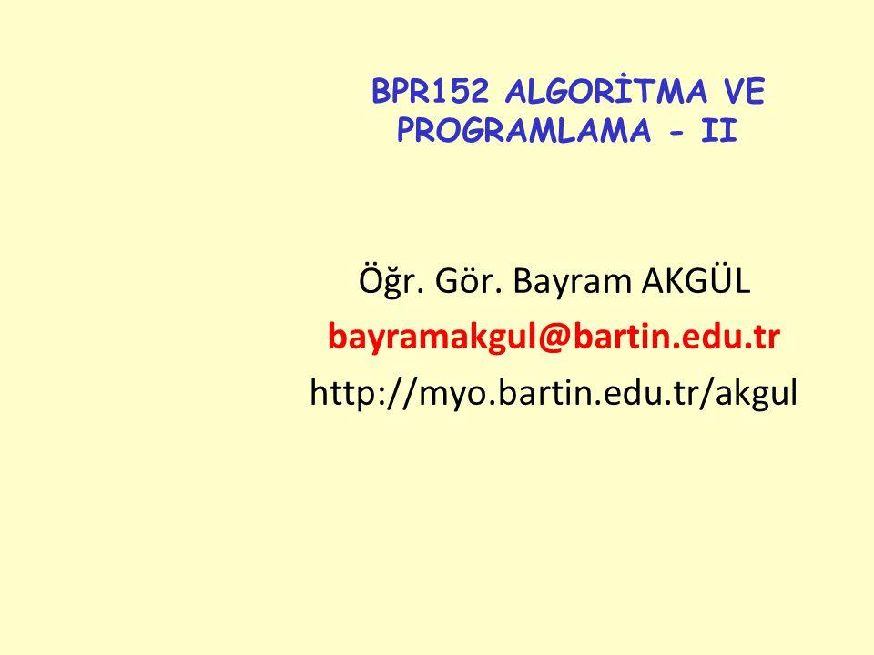 BPR152 ALGORİTMA VE PROGRAMLAMA - II