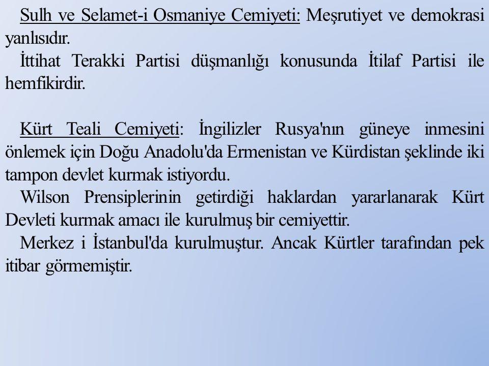 Sulh ve Selamet-i Osmaniye Cemiyeti: Meşrutiyet ve demokrasi yanlısıdır.