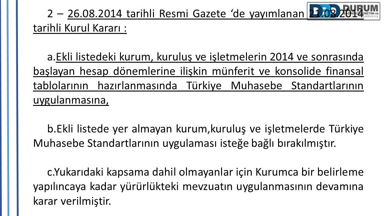 2 – 26. 08. 2014 tarihli Resmi Gazete 'de yayımlanan 21. 08
