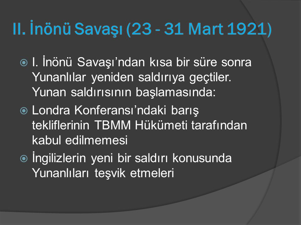 II. İnönü Savaşı (23 - 31 Mart 1921)