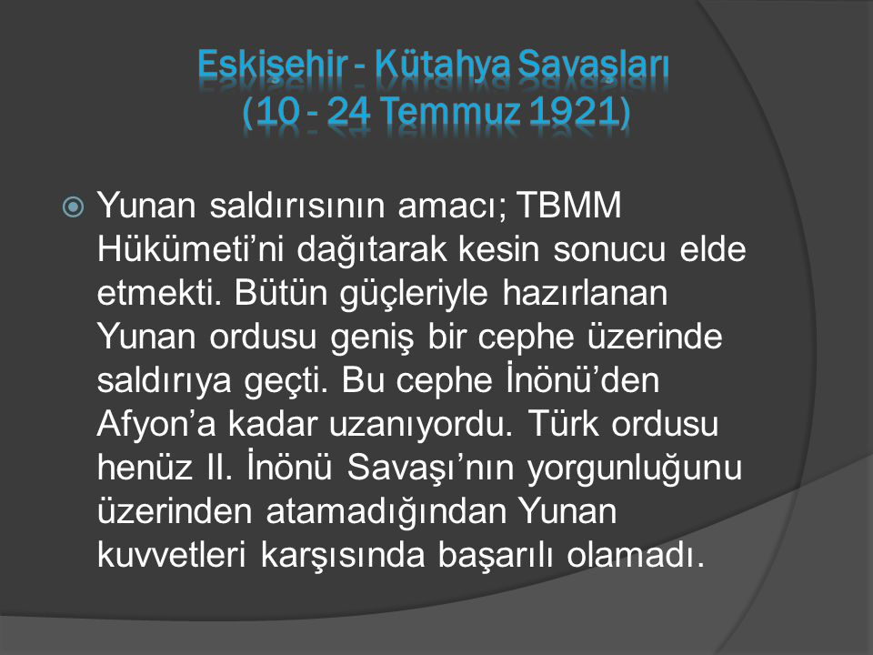 Eskişehir - Kütahya Savaşları (10 - 24 Temmuz 1921)