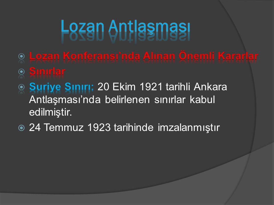 Lozan Antlaşması Lozan Konferansı'nda Alınan Önemli Kararlar Sınırlar