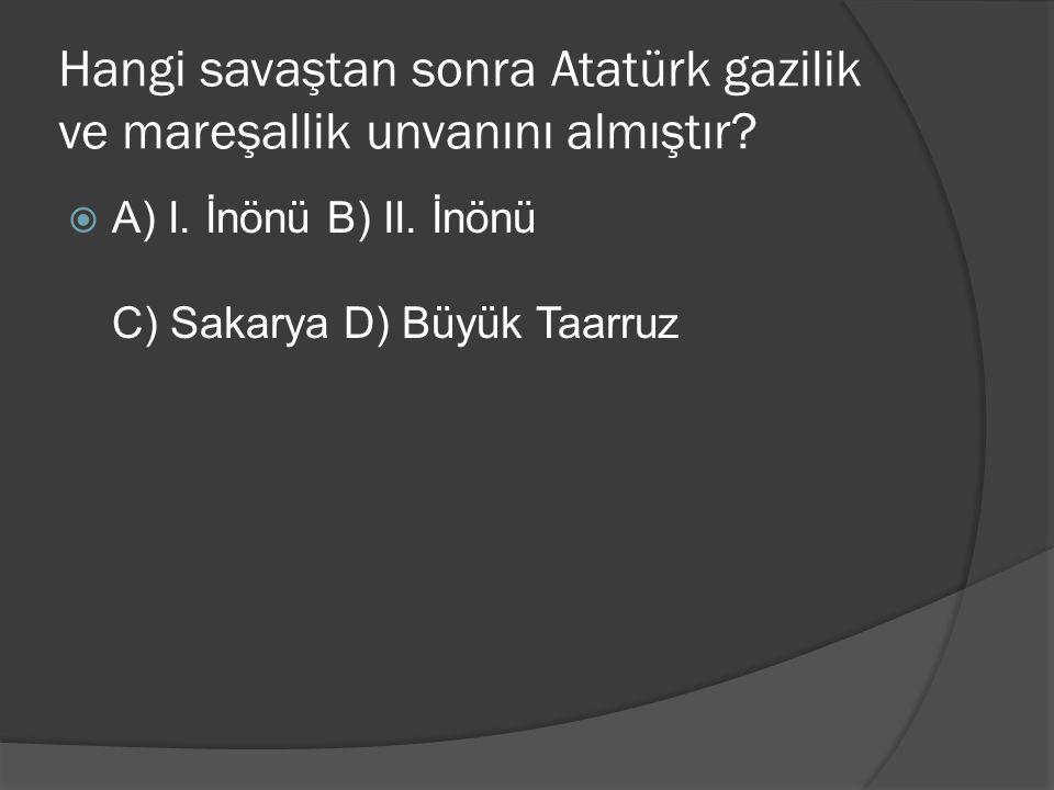 Hangi savaştan sonra Atatürk gazilik ve mareşallik unvanını almıştır