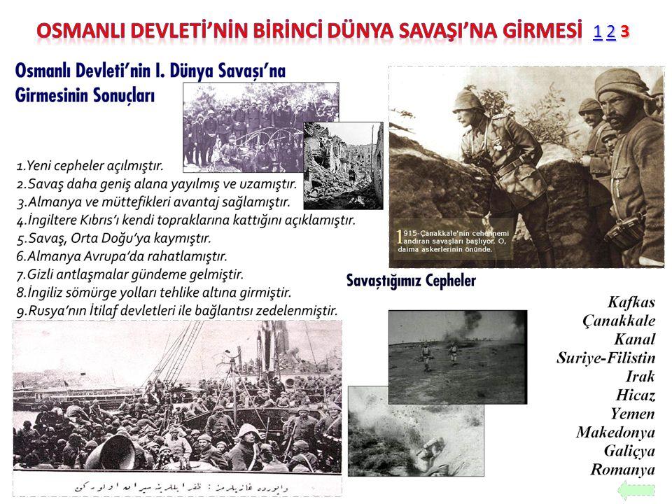 OSMANLI DEVLETİ'NİN BİRİNCİ DÜNYA SAVAŞI'NA GİRMESİ 1 2 3
