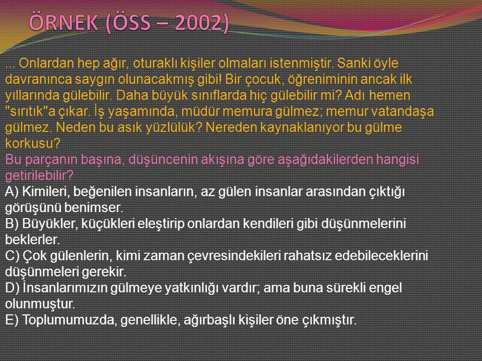 ÖRNEK (ÖSS – 2002)