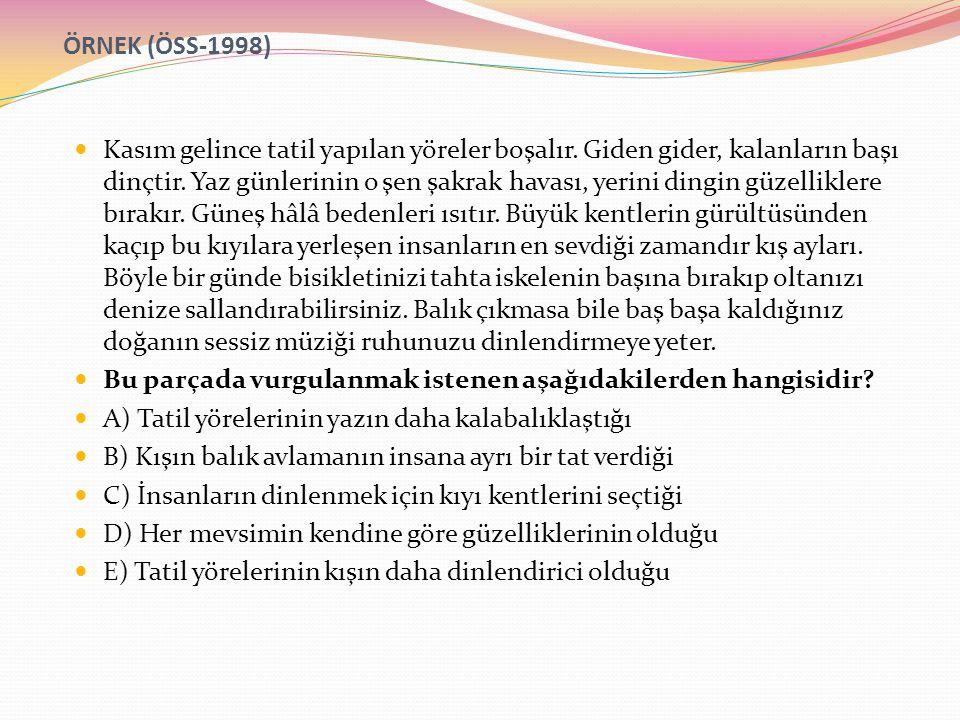 ) ÖRNEK (ÖSS-1998)