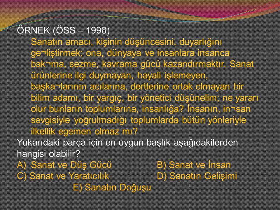 ÖRNEK (ÖSS – 1998)