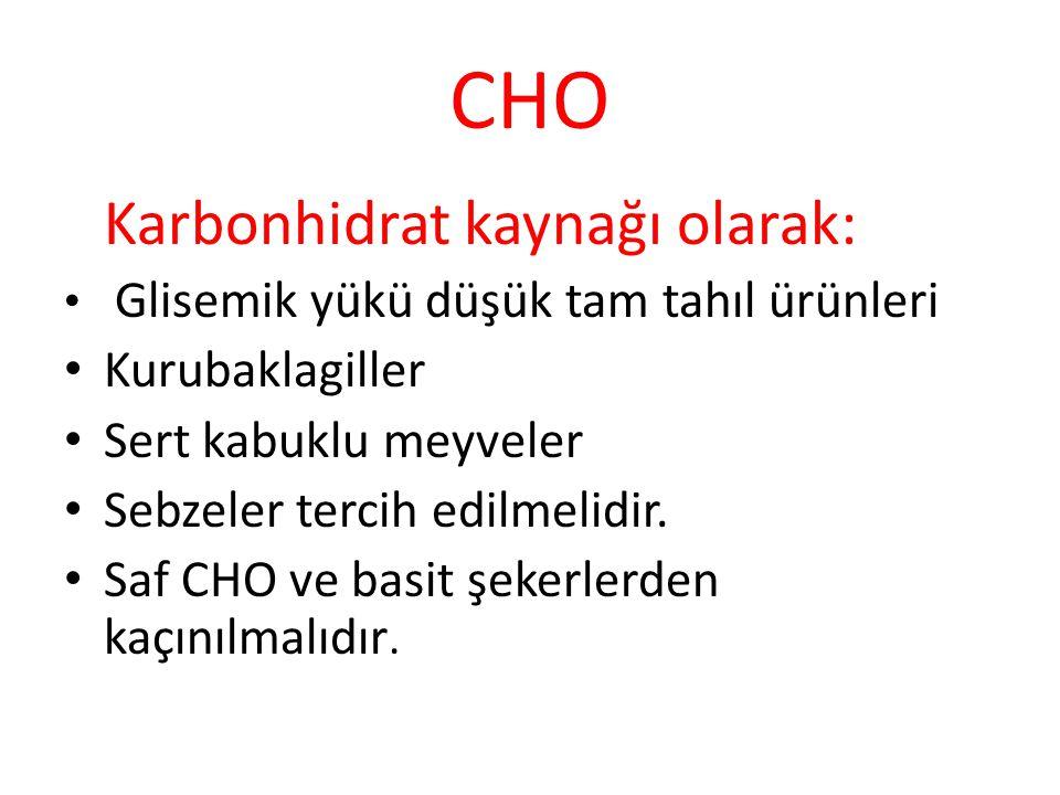 CHO Karbonhidrat kaynağı olarak: Kurubaklagiller Sert kabuklu meyveler