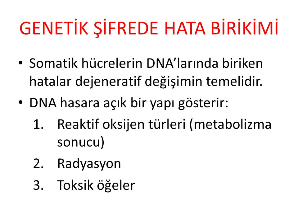 GENETİK ŞİFREDE HATA BİRİKİMİ