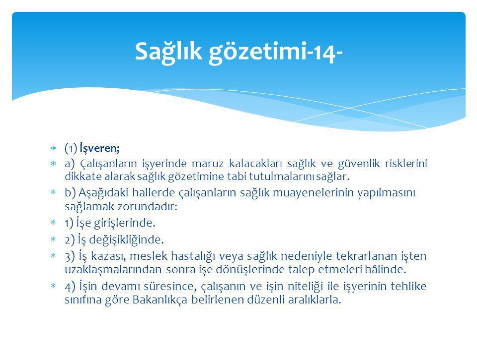 Sağlık gözetimi-14- (1) İşveren;