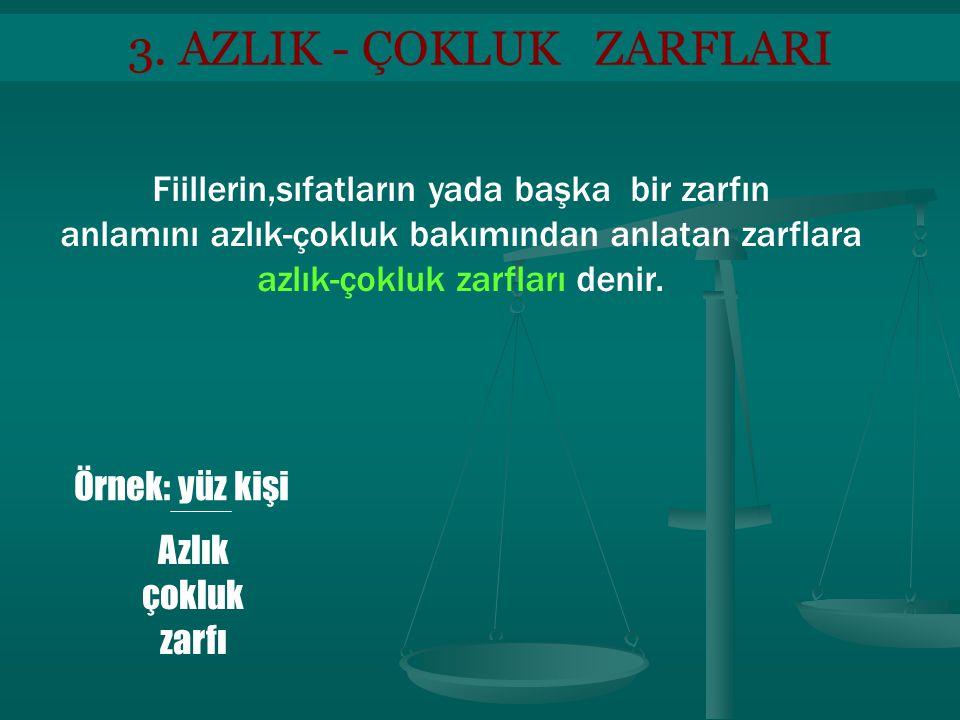 3. AZLIK - ÇOKLUK ZARFLARI