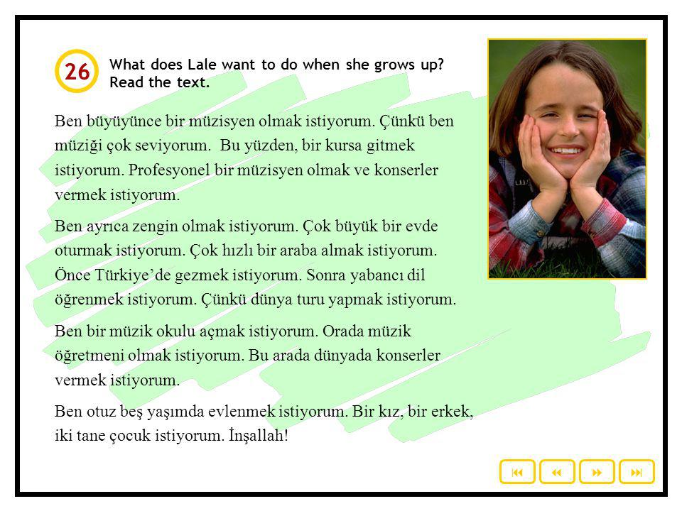 26 What does Lale want to do when she grows up Read the text.