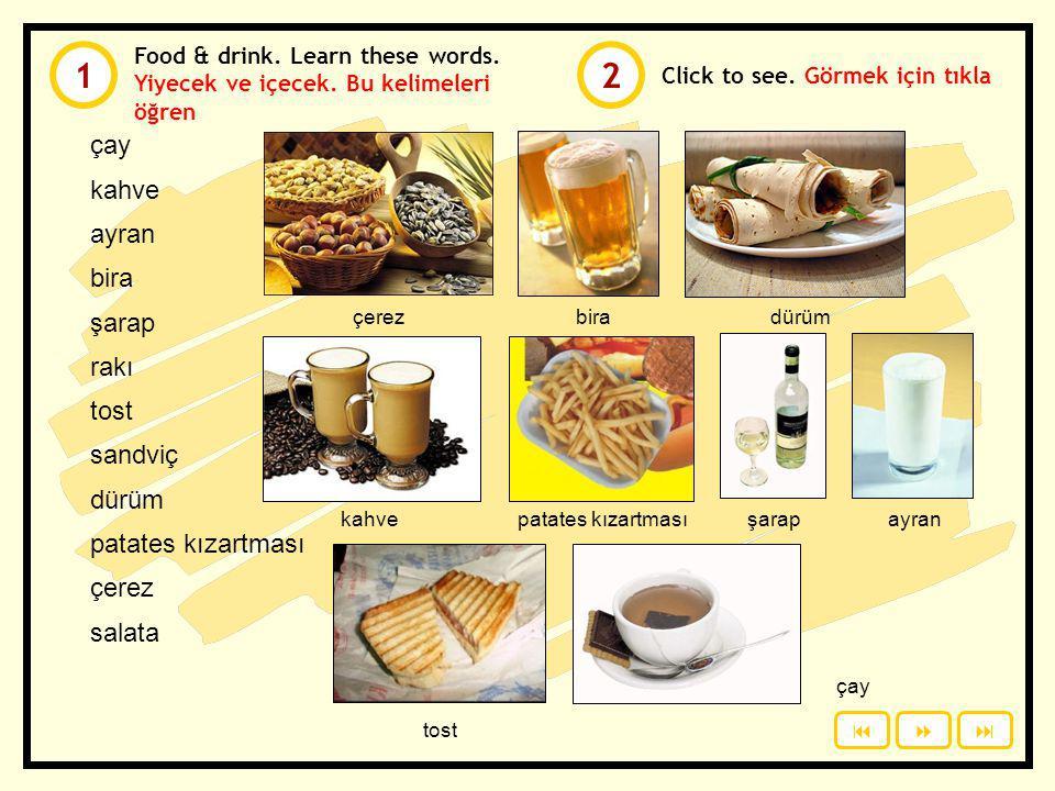 1 2 çay kahve ayran bira şarap rakı tost sandviç dürüm