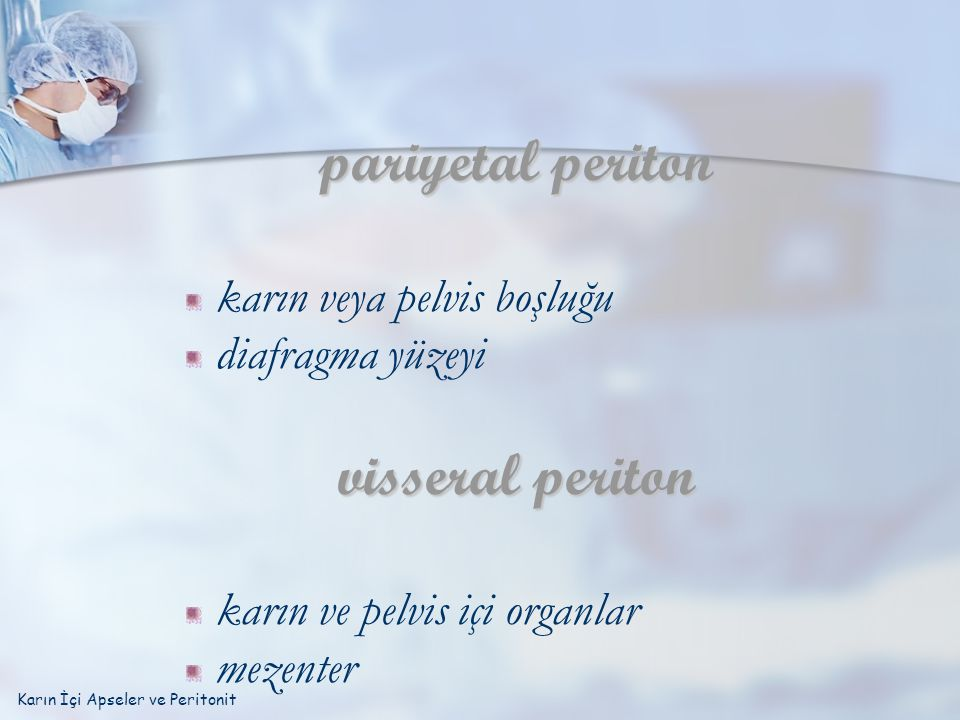 pariyetal periton visseral periton karın veya pelvis boşluğu