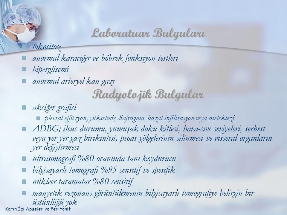 Laboratuar Bulguları Radyolojik Bulgular lökositoz