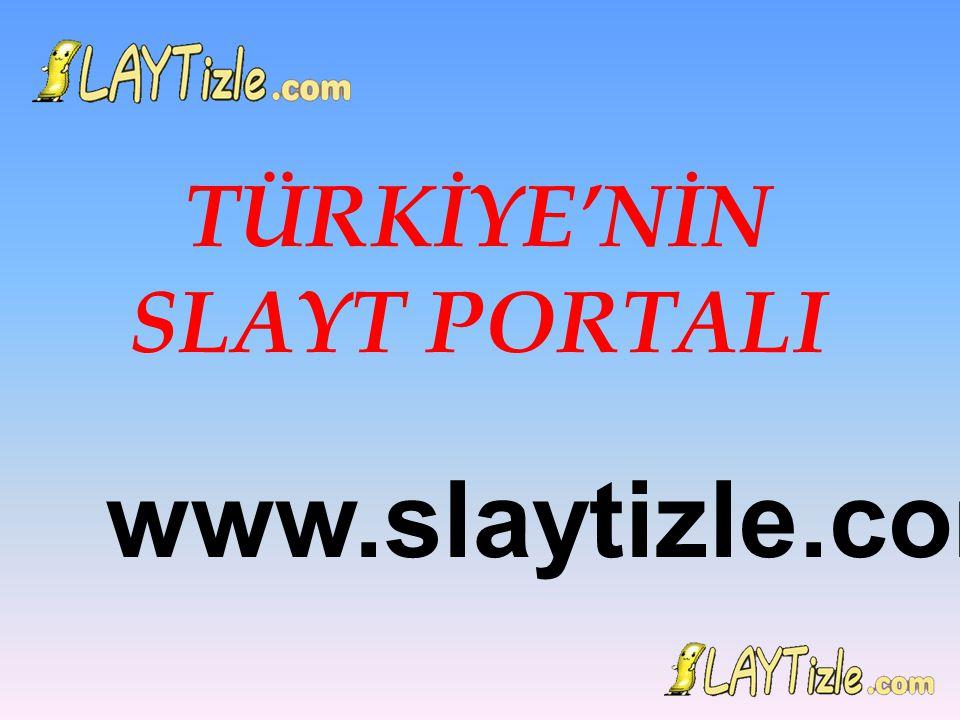 TÜRKİYE'NİN SLAYT PORTALI www.slaytizle.com