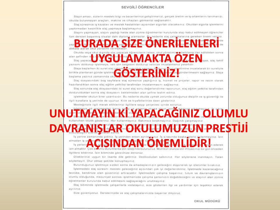 BURADA SİZE ÖNERİLENLERİ UYGULAMAKTA ÖZEN GÖSTERİNİZ!