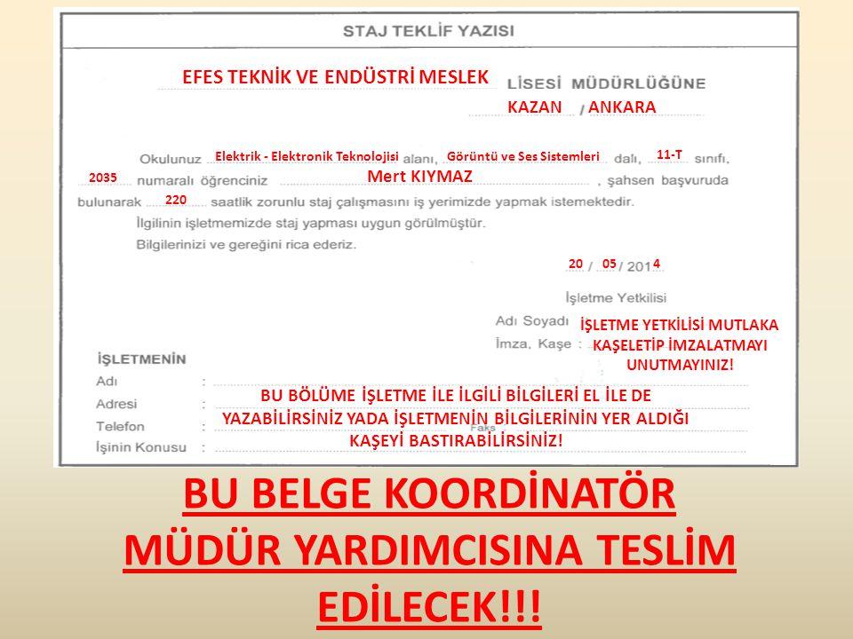 BU BELGE KOORDİNATÖR MÜDÜR YARDIMCISINA TESLİM EDİLECEK!!!
