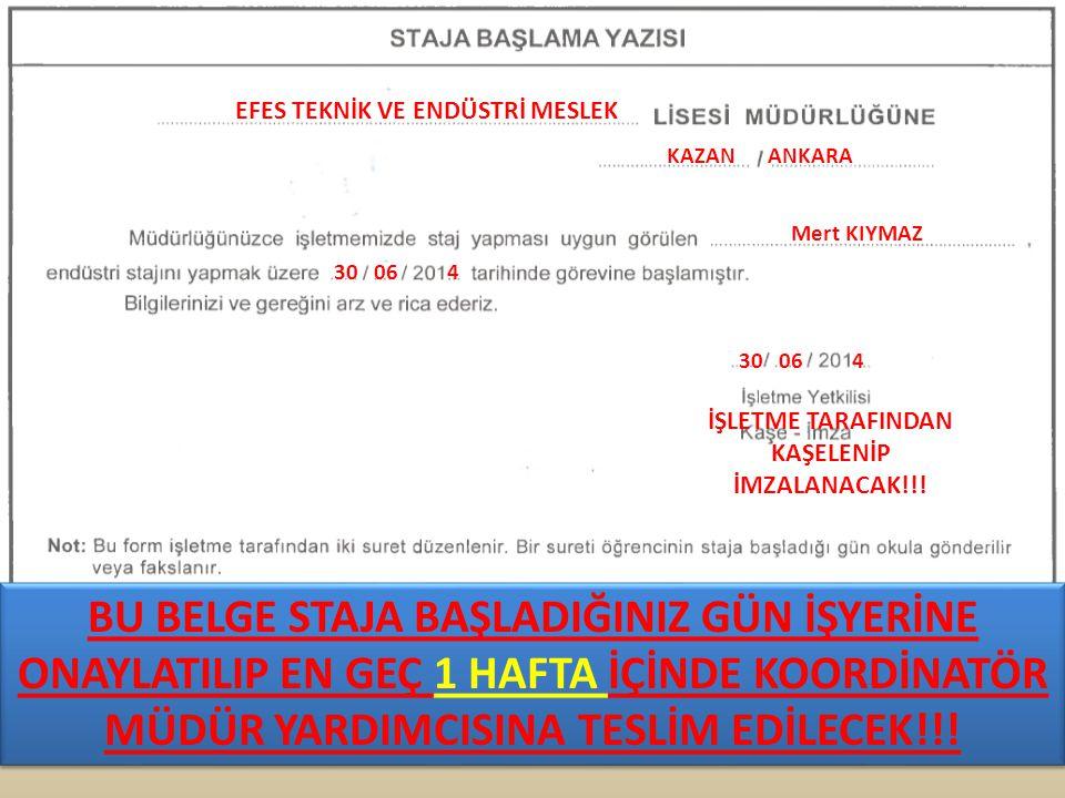 İŞLETME TARAFINDAN KAŞELENİP İMZALANACAK!!!