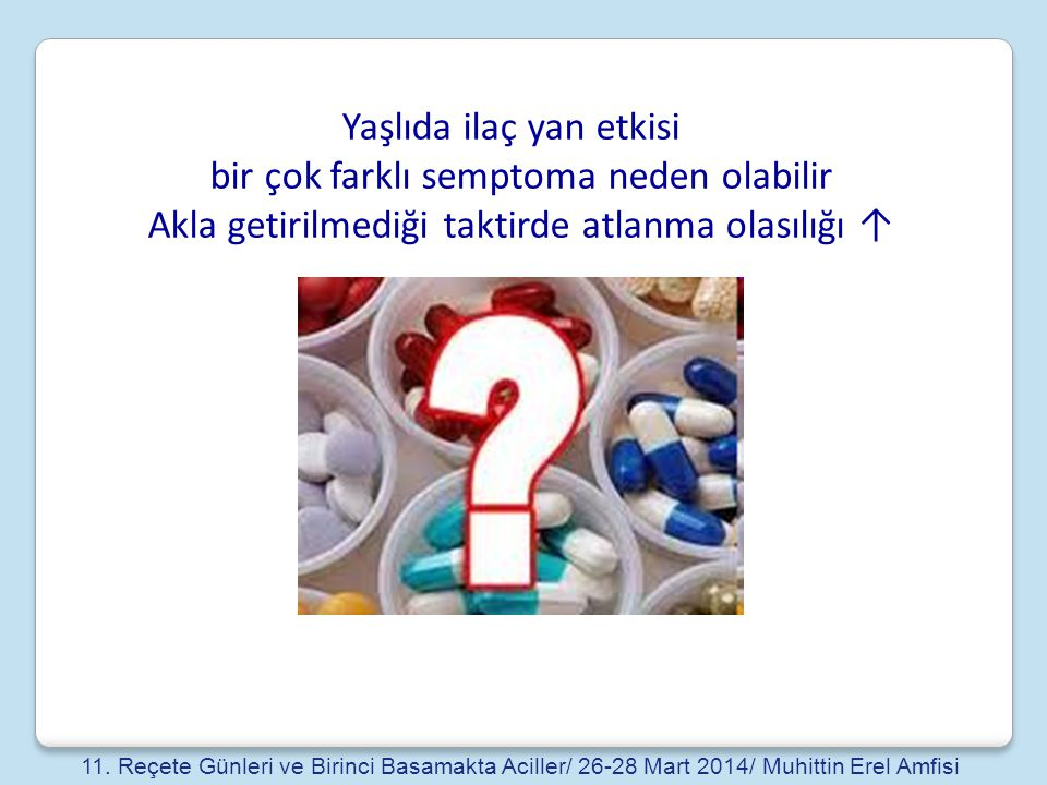 Yaşlıda ilaç yan etkisi bir çok farklı semptoma neden olabilir