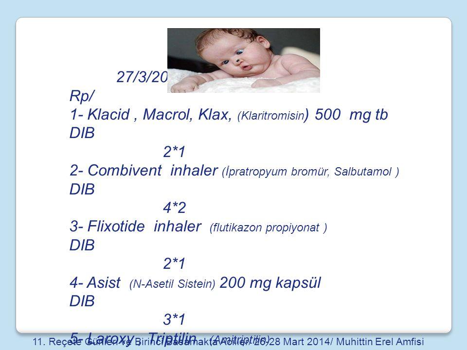 1- Klacid , Macrol, Klax, (Klaritromisin) 500 mg tb DIB 2*1