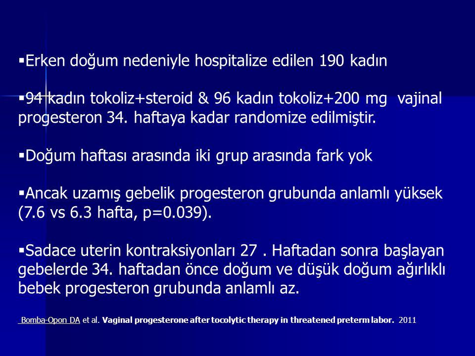 Erken doğum nedeniyle hospitalize edilen 190 kadın
