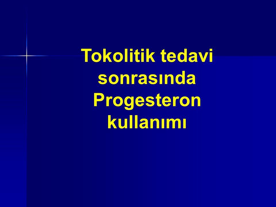 Tokolitik tedavi sonrasında Progesteron kullanımı